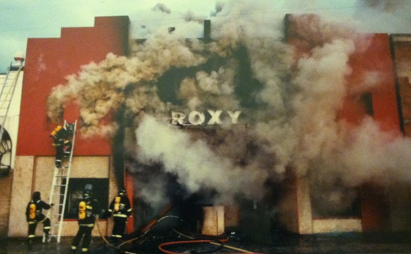 Roxy Theater - The Roxy Fire